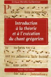 Introduction à la théorie et à l'exécution du chant grégorien - Couverture - Format classique