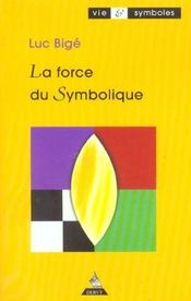 La Force Du Symbolique - Intérieur - Format classique