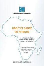 Droit et santé en afrique ; actes du colloque international de dakar 28 mars - Intérieur - Format classique