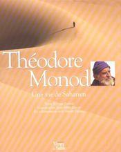 Theodore Monod ; Une Vie De Saharien - Intérieur - Format classique