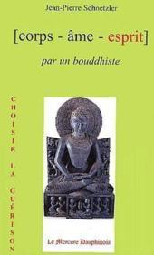 Corps, âme, esprit par un bouddhiste - Couverture - Format classique