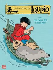 Les aventures de Loupio t.5 ; les deux îles et autres récits - Intérieur - Format classique