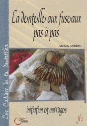 La dentelle aux fuseaux pas à pas t.2 ; initiation et ouvrages - Couverture - Format classique
