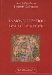 La mondialisation est-elle une fatalité? - Couverture - Format classique