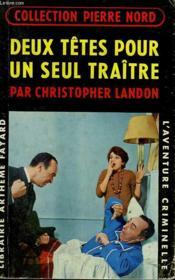 Deux Tetes Pour Un Seul Traitre. Collection L'Aventure Criminelle N° 100 - Couverture - Format classique