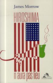 Hiroshima n'aura pas lieu - Couverture - Format classique