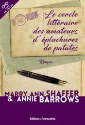 Le cercle littéraire des amateurs d'épluchures de patates  - Mary Ann Shaffer - Annie Barrows