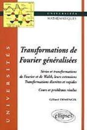 Transformations De Fourier Generalisees Series Et Transformations De Fourier Et De Walsh - Intérieur - Format classique