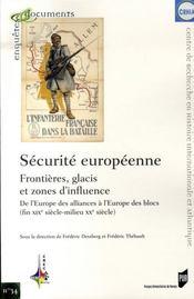 Sécurité européenne : frontières, glacis et zones d'influence ; de l'europe des alliances à l'europe des blocs - Intérieur - Format classique