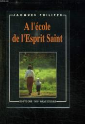 A L'Ecole De L'Esprit Saint - Couverture - Format classique