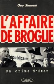 Affaire De Broglie : Un Crime D'Etat - Couverture - Format classique
