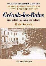 Greoux-Les-Bains (Son Histoire, Ses Eaux, Ses Histoires...) - Couverture - Format classique