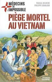 Medecins De L'Impossible 01 - Piege Mortel Au Vietnam - Couverture - Format classique