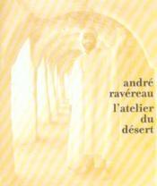 Andre Ravereau, L'Atelier Du Desert - Couverture - Format classique