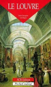 Le Louvre ; un palais, un musée - Couverture - Format classique