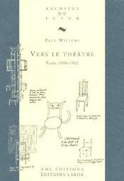 Vers le théâtre ; écrits 1950-1992 - Intérieur - Format classique