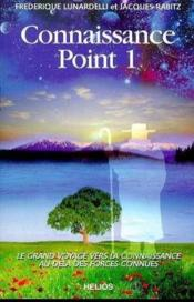 Connaissance Point 1 - Le Grand Voyage Vers La Connaissance - Couverture - Format classique