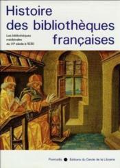 Histoire des bibliothèques françaises t.1 ; les bibliothèques médiévales du VI siècle à 1530 - Couverture - Format classique