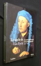 Le Siecle De Van Eyck 1430-1530 (Broche) - Couverture - Format classique