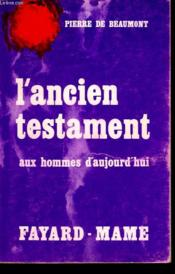 L'Ancien Testament Aux Hommes D'Aujourd'Hui. - Couverture - Format classique
