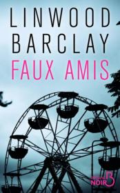Vente  Faux amis  - Linwood Barclay
