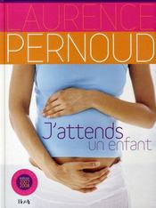 Vente  J'attends un enfant (édition 2007)  - Laurence Pernoud