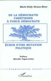 De La Democratie Chretienne A Force Democrate ; Echos D'Une Mutation Politique - Intérieur - Format classique