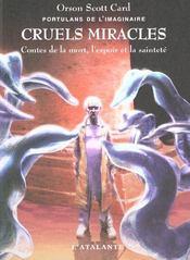 Portulans de l'imaginaire t.4 ; cruels miracles ; contes de la mort de l'espoir et de la saintete - Intérieur - Format classique