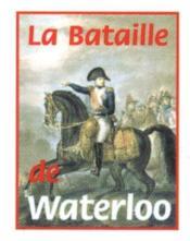 La Bataille De Waterloo Mini Livre Collection 3/2 Mini Book - Couverture - Format classique