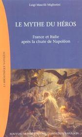 Le Mythe Du Heros France Et Italie Apres La Chute De Napoleon - Intérieur - Format classique