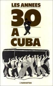 Les années 30 à Cuba - Couverture - Format classique