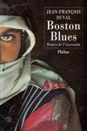 Boston blues ; routes de l'inattendu - Couverture - Format classique
