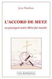 Accord de Metz ou pourquoi notre mère fut muette - Couverture - Format classique