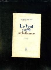 Le Vent Souffle Sur La Flamme. - Couverture - Format classique