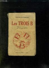 Les Trois B. Bearn, Basque, Bigorre. - Couverture - Format classique