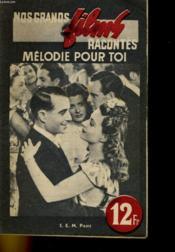 Nos Grands Films Racontes - Melodie Pour Toi - Couverture - Format classique