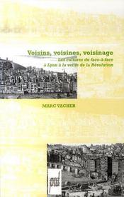 Voisins, voisines, voisinage ; les cultures du face-à-face à Lyon à la veille de la Révolution - Intérieur - Format classique