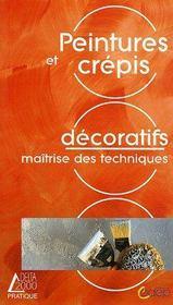 Peintures et crepis decoratifs ; maitrise des techniques - Intérieur - Format classique