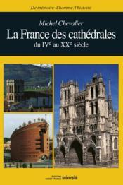 La france des cathédrales du iv au xx siècle - Couverture - Format classique