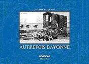 Autrefois Bayonne - Couverture - Format classique