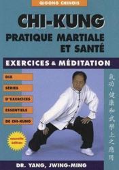 Chi-kung ; pratique martiale et sante - Couverture - Format classique