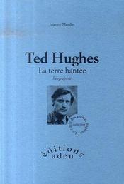 Ted hugues ; la terre hantée - Intérieur - Format classique