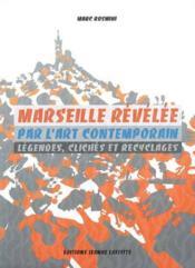 Marseille Revelee Par L'Art Contemporain - Couverture - Format classique