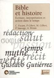 Bible Et Histoire Ecriture Interpretation Et Action Dans Le Temps - Couverture - Format classique