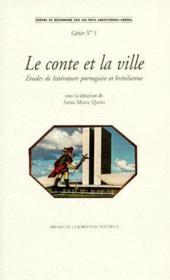Le conte et la ville ; études de littérature portugaise et brésilienne - Couverture - Format classique