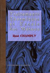 Traitements thermiques et essais des métaux - Couverture - Format classique