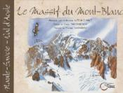 Le massif du Mont-Blanc ; Haute-Savoie, Val d'Aoste - Couverture - Format classique
