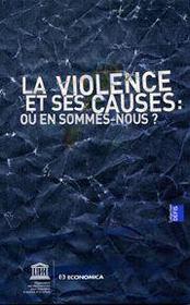 La violence et ses causes : ou en sommes-nous ? - Intérieur - Format classique