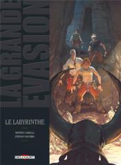 La grande évasion ; le labyrinthe - Couverture - Format classique