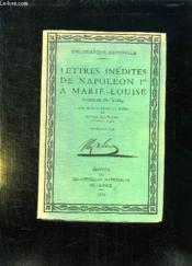 Lettres Inedites De Napoleon 1 A Marie Louise. Ecrites De 1810 A 1814. - Couverture - Format classique